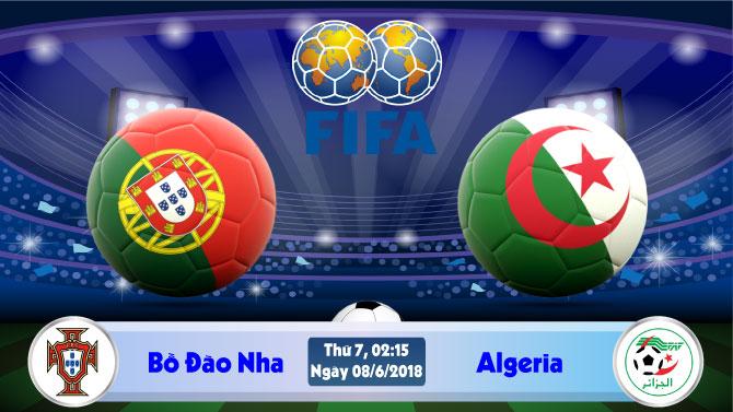 Soi kèo bóng đá Bồ Đào Nha vs Algeria 02h15, ngày 8/6 Giao Hữu Quốc Tế 2018
