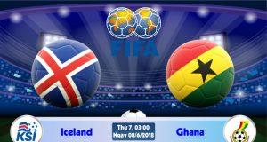 Soi kèo bóng đá Iceland vs Ghana 03h00, ngày 8/6 Giao Hữu Quốc Tế 2018