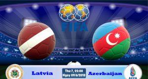 Soi kèo bóng đá Latvia vs Azerbaijan 22h00, ngày 9/6 Giao Hữu Quốc Tế 2018