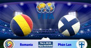 Soi kèo bóng đá Romania vs Phần Lan 00h30 ngày 6/06 Giao Hữu Quốc Tế 2018