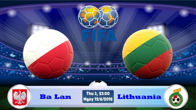 Soi kèo World Cup Ba Lan vs Lithuania