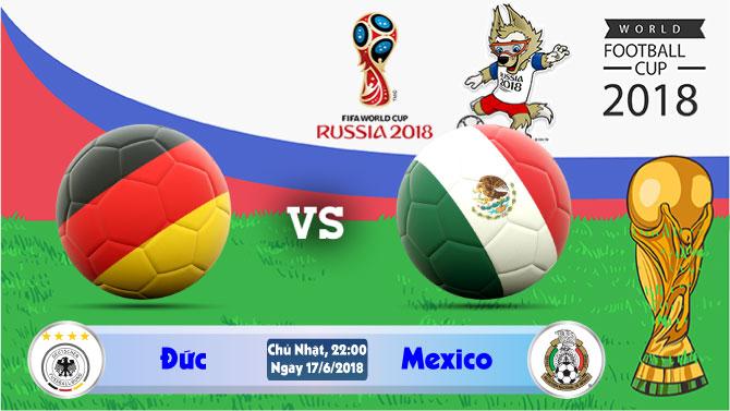 Soi kèo World Cup Đức vs Mexico 22h00, ngày 17/6: Thị Uy Bảng F