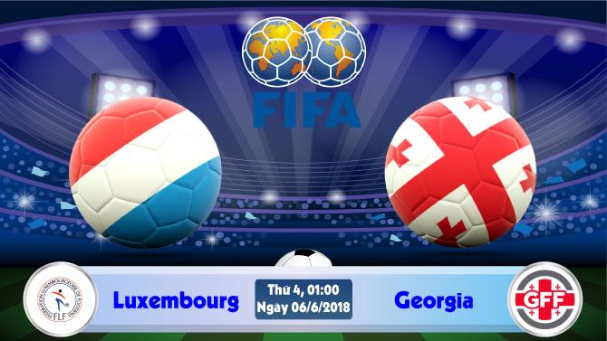 Soi kèo bóng đá Luxembourg vs Georgia 01h00, ngày 6/06 Giao Hữu Quốc Tế 2018