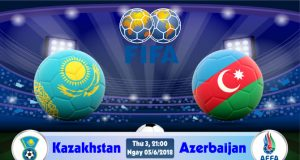 Nhận định, soi kèo Kazakhstan vs Azerbaijan