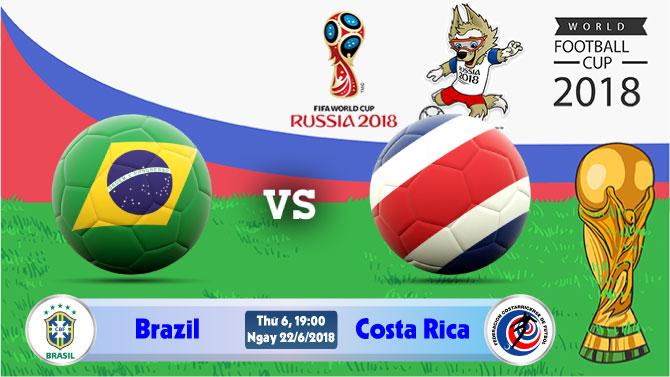 Soi kèo World Cup Brazil vs Costa Rica 19h00, ngày 22/6: Samba vùng lên