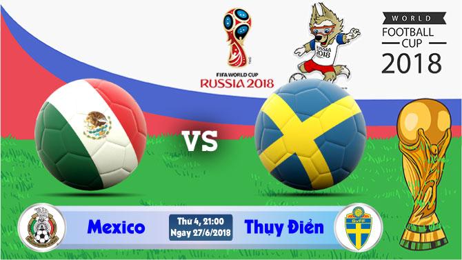 Soi kèo World Cup Mexico vs Thụy Điển 21h00, ngày 27/6: Đối thủ khắc tinh