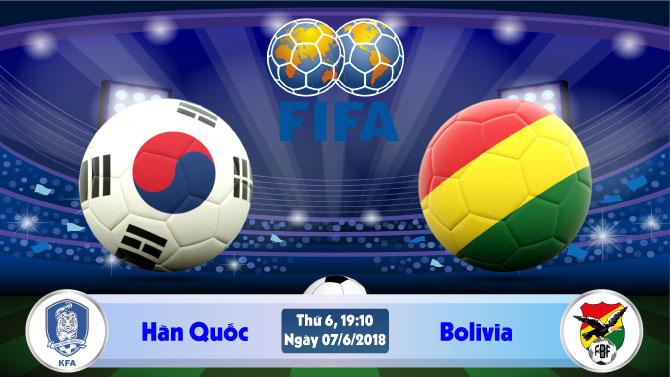 Soi kèo bóng đá Hàn Quốc vs Bolivia 19h10, ngày 7/6 Giao Hữu Quốc Tế 2018